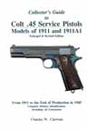 Collector's Guide to Colt .45 Service Pistols -- Click Here to Order!